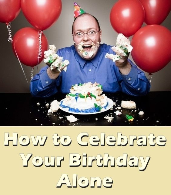 Celebrating Birthday Alone Ideas Quotes