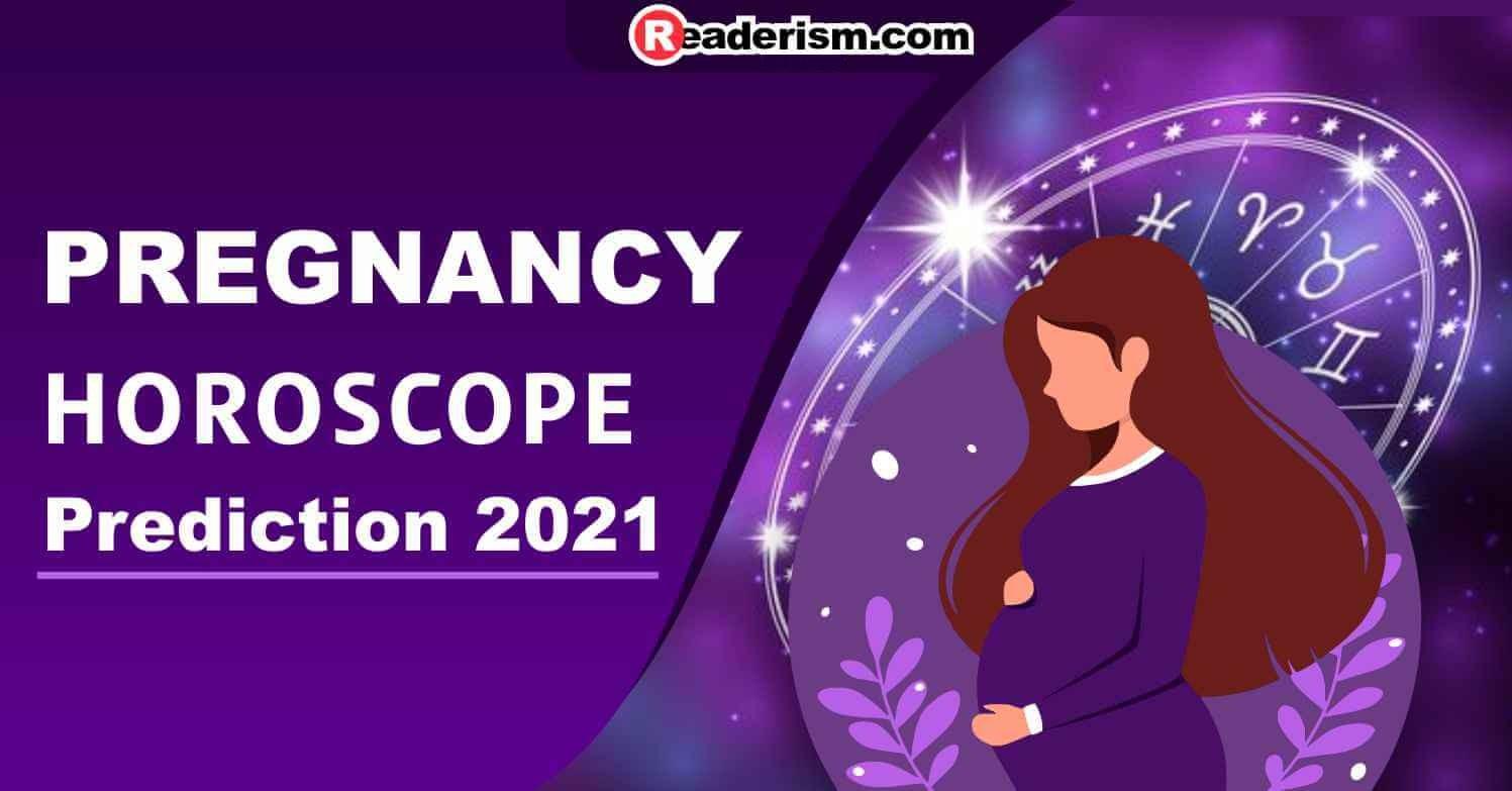 Pregnancy Horoscope Prediction 2021